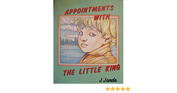 Appointments With The Little King Janda J Mcnichols William Hart 9781891595097 Amazon Com Books