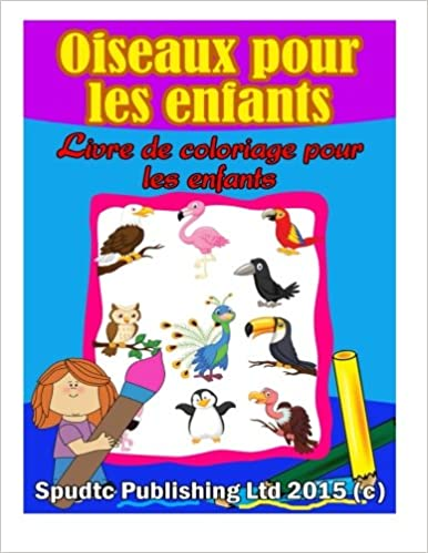Oiseaux Les Enfants Livre De Coloriage Pour Les Enfants French