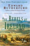 The Rebels of Ireland by Edward Rutherfurd front cover