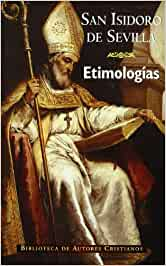 Etimologías de San Isidoro de Sevilla (NORMAL): Amazon.es
