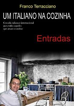Um italiano na cozinha - Entradas: Receitas de entradas italianas