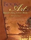 Book + Art: Handcrafting Artists' Books
