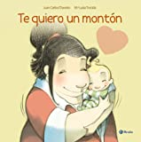 Te Quiero Un Monton (Spanish Edition)