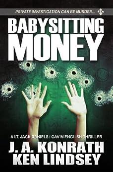 Babysitting Money: A Gavin English/LT Jack Daniels Thriller (Gavin English Thrillers) by [Lindsey, Ken, Konrath, J.A.]