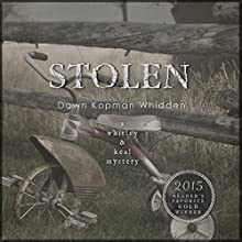 Stolen: Whitley & Keal Mystery, Book 3 Audiobook by Dawn Kopman Whidden Narrated by Amy Deuchler