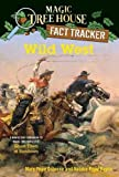 img - for Wild West: A Nonfiction Companion to Magic Tree House #10: Ghost Town at Sundown (Magic Tree House (R) Fact Tracker) book / textbook / text book