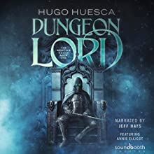 Dungeon Lord: The Wraith's Haunt: A LitRPG Series, Book 1 Audiobook by Hugo Huesca Narrated by Jeff Hays, Annie Ellicott