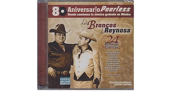 Los Broncos de Reynosa - Los Broncos de Reynosa (80 Aniversario 24 Norteñas Clasicas Peerles-756056) - Amazon.com Music
