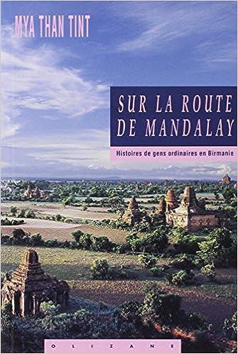 Lire en ligne Sur la route de Mandalay. Histoires des gens ordinaires en Birmanie pdf