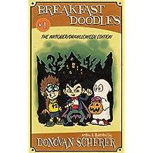 Breakfast Doodles: Volume 1: The Inktober/Drawlloween Edition
