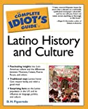 The Complete Idiot's Guide to Latino History and Culture, D. H. Figueredo, 0028643607