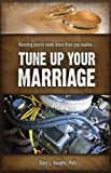 Tune up Your Marriage, Gary L. Vaughn, 1593173709