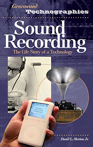 Sound Recording: The Life Story of a Technology (Greenwood Technographies) by Greenwood