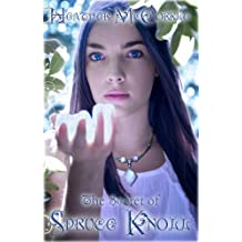 The Secret Of Spruce Knoll (Channeler Series Book 1)