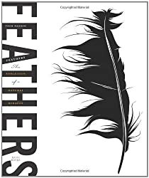 By Thor Hanson:Feathers: The Evolution of a Natural Miracle Second (2nd) Edition (2/E) TEXTBOOK (non Kindle) [HARDCOVER]