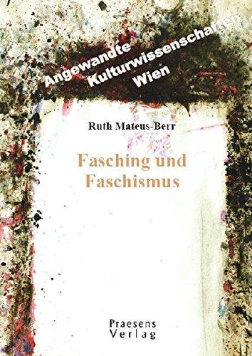 Fasching und Faschismus (Angewandte Kulturwissenschaften Wien)