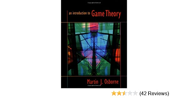 An introduction to game theory martin j osborne 8601406933187 an introduction to game theory martin j osborne 8601406933187 amazon books fandeluxe