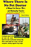 Where There Is No Pet Doctor: A Manual For Cruisers, Rver's, And Backcountry Travelers