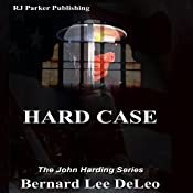 Hard Case: John Harding Series, Book 1 | Bernard Lee DeLeo