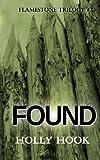 Found (#2 Flamestone Trilogy) (Volume 2)