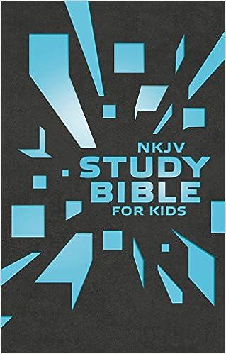 nkjv study bible for kids grey blue cover the premiere nkjv study
