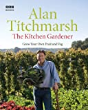 The Kitchen Gardener, Alan Titchmarsh, 1846072018