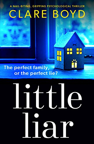 Little Liar: A nail-biting, gripping psychological thriller cover