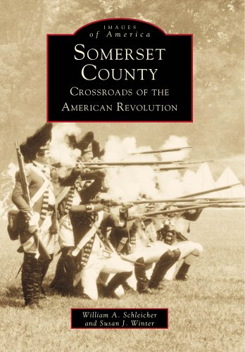 Somerset County: Crossroads of the American Revolution (Images of America: New - Ny Cross County