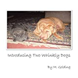 Introducing Two Wrinkly Dogs