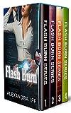 Flash Burn Series (Books 1 - 4)