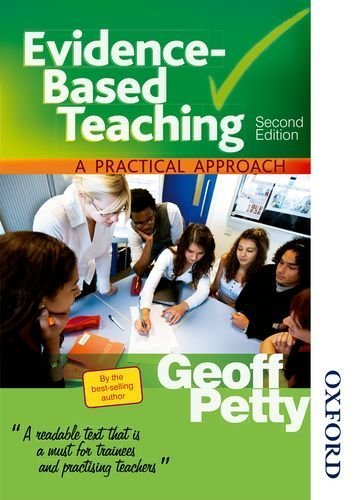 Evidence-Based Teaching A Practical Approach Second Edition by Geoff Petty (2009-01-23)