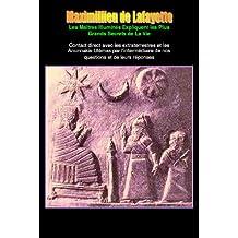 Les Maîtres Illuminés Expliquent les Plus Grands Secrets de La Vie :  Contact direct avec les extraterrestres et les Anunnakis-Ulémas par l'intermédiaire ... et de leurs réponses. (French Edition)