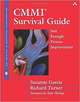 CMMI Survival Guide: Just Enough Process Improvement (SEI Series in Software Engineering (Paperback))