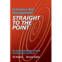 Enterprise Risk Management - Straight to the Point: An Implementation Guide Function by Function (Viewpoints on ERM Book 1)