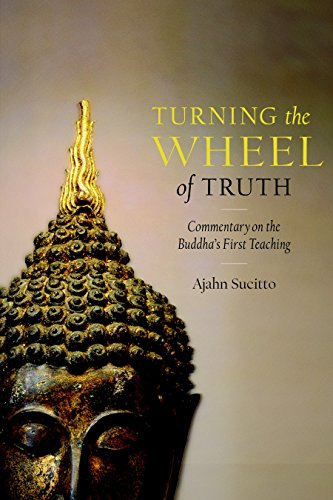 Turning the Wheel of Truth: Commentary on the Buddha's First Teaching [Ajahn Sucitto] (Tapa Blanda)