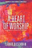 A Heart of Worship: Experience the Rebirth of Worship
