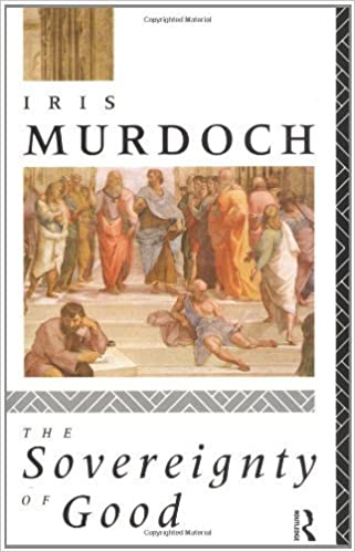 Book The Sovereignty of Good (Routledge Classics) by Iris Murdoch (1990-12-31)