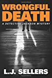 Wrongful Death (A Detective Jackson Mystery Book 10)