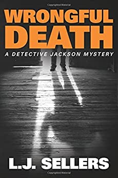 Wrongful Death (A Detective Jackson Mystery Book 10) by [Sellers, L.J.]