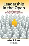 img - for Leadership in the Open: A New Paradigm in Emergency Management book / textbook / text book