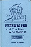 img - for The Typewriter and the Men Who Made It book / textbook / text book