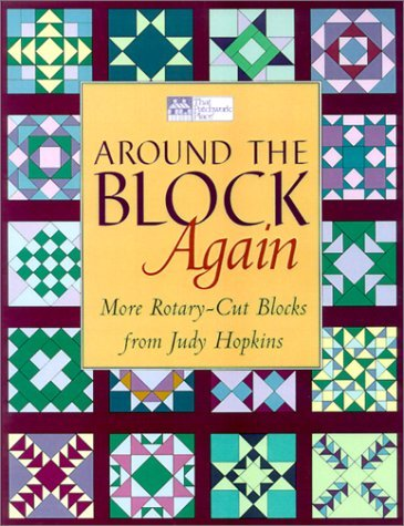 2001 Patch Block - Around the Block Again: More Rotary-Cut Block from Judy Hopkins (That Patchwork Place) by Judy Hopkins (2001-03-02)
