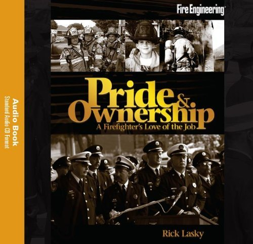 By Rick Lasky Pride & Ownership: A Firefighter's Love of the Job -- Audio Book [Audio CD]