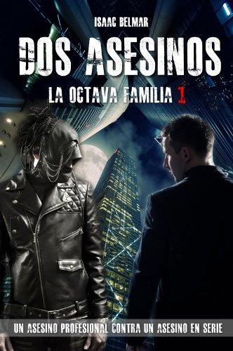 Descargar Libro Dos Asesinos - La Octava Familia 1 Isaac Belmar