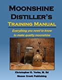 img - for Moonshine Distiller's Training Manual book / textbook / text book