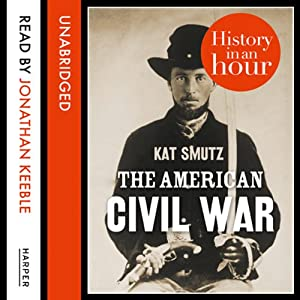 The American Civil War: History in an Hour Hörbuch