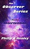 Book cover image for Intervention: The Observer Series - Part Two