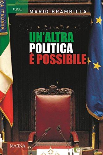 Unaltra politica è possibile: Appunti per una strategia di cambiamento (Italian Edition)