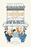 At the Existentialist Café: Freedom, Being and Apricot Cocktails