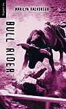 Bull Rider, Marilyn Halvorson, 1551432331
